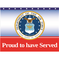 Proud To Have Served Air Force Yard sign