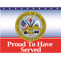 Proud To Have Served Army Yard Sign