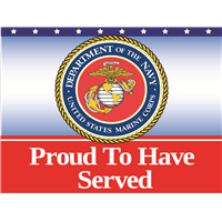 Proud To Have Served Marines Yard Sign
